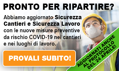 Sicurezza Cantieri e Sicurezza Lavoro aggiornati al protocollo del 24/04 - COVID-19